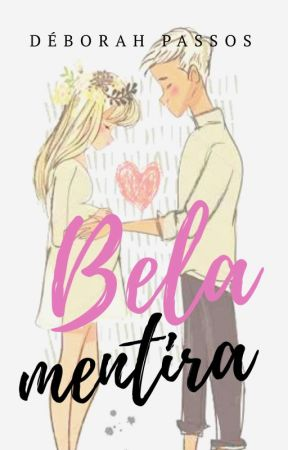 Bela Mentira (DEGUSTAÇÃO) by Deb_Passos