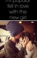 mr.popular fell in love with the new girl by xX-awkward-Xx