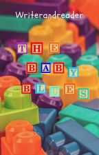 The Baby Blues by Writerandreader17