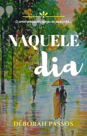 Naquele Dia (DEGUSTAÇÃO) by Deb_Passos