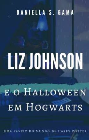 Liz Johnson e o Halloween em Hogwarts by DaniellaeKenzi
