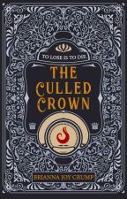 The Culled Crown by BriannaJoyCrump