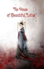 The House of Beautiful Lotus  by Jan-Jan2000