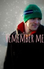 Remember Me - [A Colin Morgan Fanfic] by BAMitsMerlin