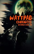 October 2018 Edition by WattpadChronicle