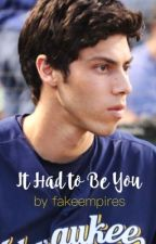 It Had to Be You (A Christian Yelich Story) by fakeempires