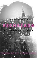 Rechazada by EsmeCarreras