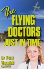 The Flying Doctors: Just in Time by doctortrax