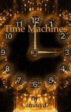Time Machines by Cammyd7