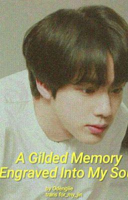 Đọc truyện [Trans/Oneshot] A gilded memory engraved into my soul II Yoonjin