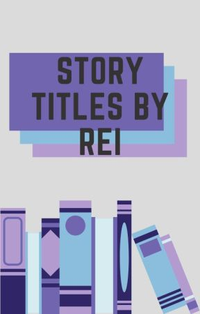Story Titles With Papa Rei by K1ngOfTheW1nter