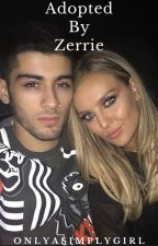 Adopted By Zerrie by OnlyASimplyGirl