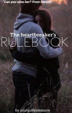 The Heartbreaker's Rulebook by Youreguiltypleasure