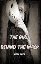 The Girl Behind The Mask by SunkissedLeaves