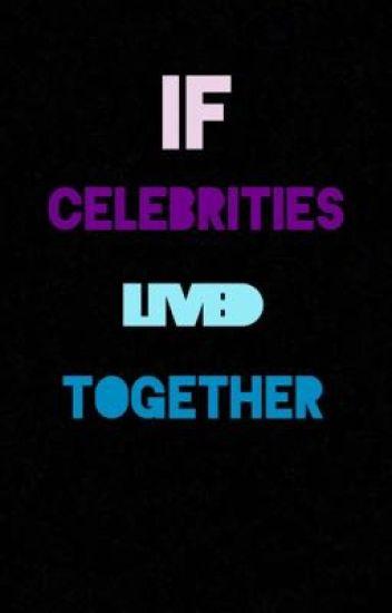 If Celebrities Lived Together