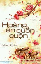 Hoàng Ân Cuồn Cuộn - Tùy Hầu Châu [Full] by NgocDuong2751