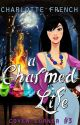 A Charmed Life | Coven Corner #3 by charlottefrenchbooks