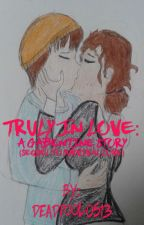 Truly In Love: A Gabentine Story  by Deadpool0513