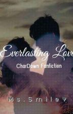 Everlasting Love (CharDawn) by CharDawnZG30