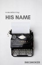 Remembering His Name   inksmoker by inkSmoker