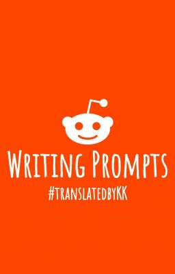 Writing Prompts - Truyện dịch