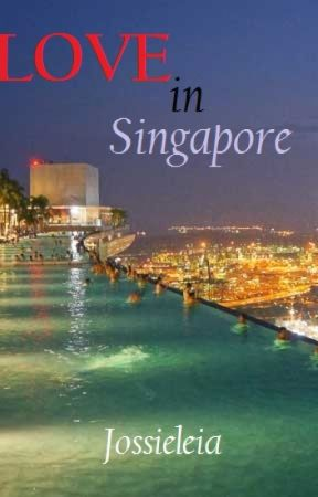 Love in Singapore - Book 2 by JossieLeia