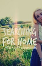 Searching For Home by MidnightPleasures