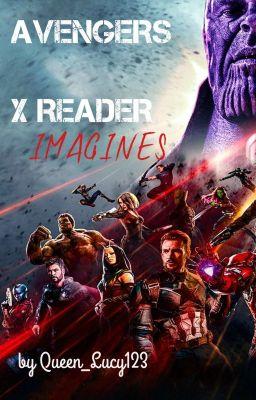 Avengers X Reader Imagines - rcbbstark - Wattpad
