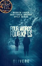 Four Words, Four Kills (Wattys2016- Revised) by Oliver8