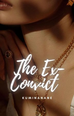 The Ex-Convict ✓ by Sarcasmforsure