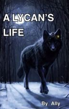 A Lycan's Life by AllyBenites