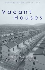 Vacant Houses by MitchellMendlow
