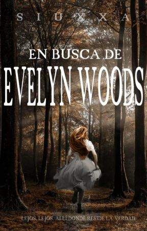 EN BUSCA DE EVELYN WOODS by Siuxxa