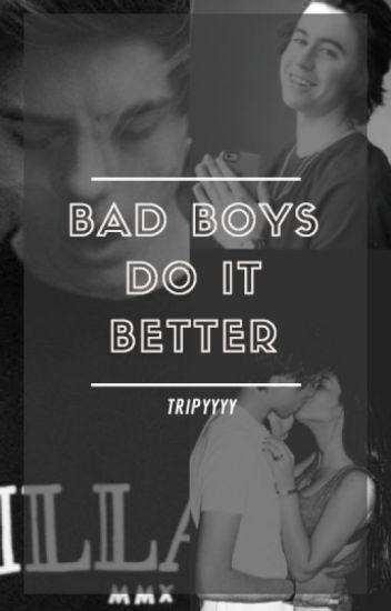 Bad Boys do it better (Nash Grier)