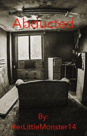 Abducted by HerLittleMonster14