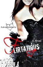 Flirtatious by AubreyEatsHearts