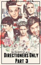 Directioners Only:Part 3 by hellokitty_415