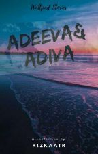 ADEEVA&ADIVA by Rizkaatr