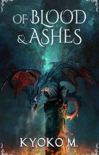 Of Blood and Ashes by misskyokom