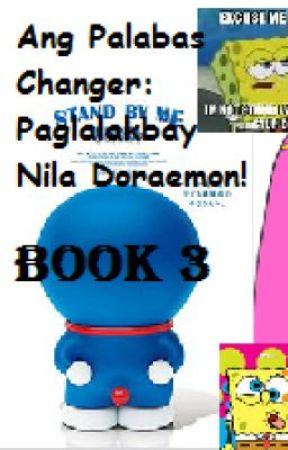 Ang Palabas Changer: Paglalakbay Nila Doraemon *BOOK 3