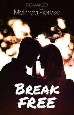 Break free by melindawriter