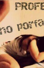 PROFESOR ¡ porfavor no! by annaA1612