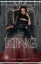 She Is King by CoCo_VaniLLa137