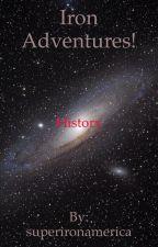 History of Iron Adventures by superironamerica