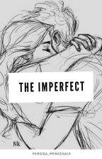 The Imperfect by perdida_princesa19