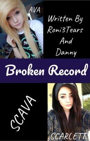 Broken Record (SCAVA) by JDog_N_Roni3Tears