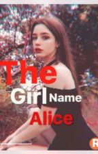 The Girl Name Alice by JustZea17