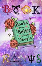 Book Rants by HunterofArtemis109