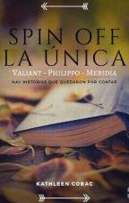Spin Off de La Única by KathleenCobac