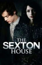 THE SEXSTON HOUSE(H.S) by Dimples_93